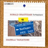 Beethoven, complete solo piano works, Vol. 15: Diabelli Variations (33), Op. 120; National Airs with Variations, Op. 105 / Ronald Brautigam, fortepiano