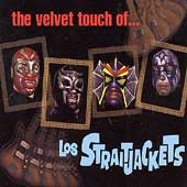 Los Straitjackets: The Velvet Touch of los Straitjackets