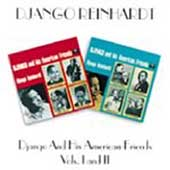 Django Reinhardt: Django and His American Friends, Vol. 1 & 2