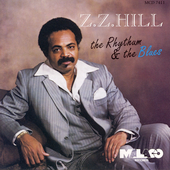Z.Z. Hill: The Rhythm & The Blues