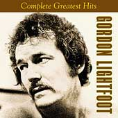 Gordon Lightfoot: The Complete Greatest Hits