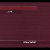 Jamez: Dreamchasing