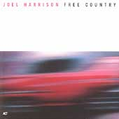 Joel Harrison (Guitar): Free Country