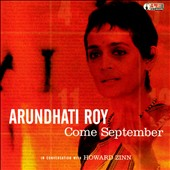 Arundhati Roy: Come September: In Conversation With Howard Zinn