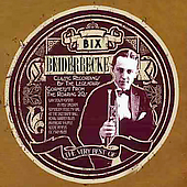 Bix Beiderbecke: The Very Best of Bix Beiderbecke
