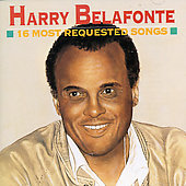 Harry Belafonte: Sixteen Most Requested