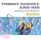 Tommy Dorsey (Trombone): Tommy Dorsey and His Greatest Band