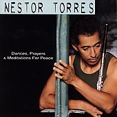 Nestor Torres: Dances, Prayers and Meditations for Peace