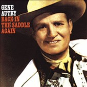 Gene Autry: Back in the Saddle Again: 22 Country Songs