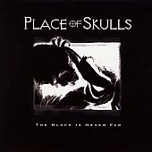 Place of Skulls: The Black Is Never Far