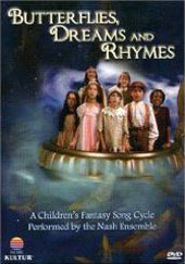 Butterflies Dreams & Rhymes - A ChildrenÆs Song Cycle / Nash Ensemble [DVD]