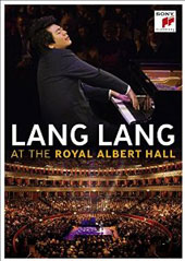 Lang Lang at the Royal Albert Hall - Mozart: Piano Sonatas Nos. 4, 5 & 8; Chopin: Ballades Nos. 1-4; plus 8 encores by Ponce, Lecuona, Schumann, Scriabin et al. / Lang Lang, piano [DVD]