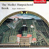 Medici Harpsichord Book / Aapo Hakkinen