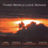 Avishai Cohen (Trumpet)/Omer Avital: Third World Love Songs