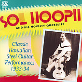 Sol Hoopii: Classic Hawaiian Steel Guitar Performances 1933-34