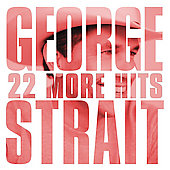 George Strait: 22 More Hits