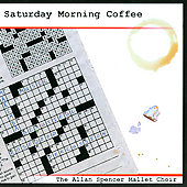 Saturday Morning Coffee - Bach, Beethoven, Chopin, et al / Allan Spencer Mallet Choir