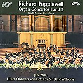 Popplewell: Organ Concertos no 1 & 2 / Jane Watts, Ulster Orchestra