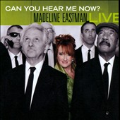 Madeline Eastman: Can You Hear Me Now? Madeline Eastman Live