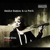 Glass: Portait / Ang&egrave;le Dubeau, La Piet&agrave;