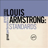 Louis Armstrong: Standards: Great Songs/Great Performances