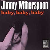 Jimmy Witherspoon: Baby Baby Baby