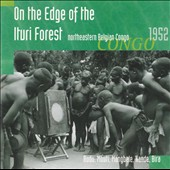 Various Artists: On the Edge of the Ituri Forest: Northeastern Belgian Congo, 1952