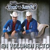 Duetos Voces del Rancho: En Volumen Alto *