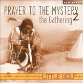 Little Wolf/Little Wolf Band: Prayer to the Mystery, Vol. 2: The Gathering *