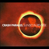 Crash Parallel: Sunset In Reverse [Digipak] *