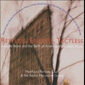 Restless, Endless, Tactless - Johanna Beyer and the Birth of American Percussion Music