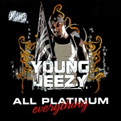Young Jeezy: All Platinum Everything [PA]
