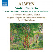 William Alwyn: Violin Concerto; Fanfare; Miss Julie Suite