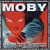 Moby: Everything Is Wrong: The DJ Mix Album
