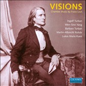 Visions: Chamber Music by Franz Liszt / Turban, Yang, Rohde, Kuen