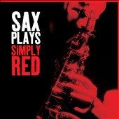 Various Artists: Sax Plays Simply Red