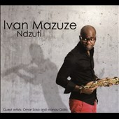 Ivan Mazuze: Ndzuti: With Omar Sosa and Manou Gallo [Digipak]
