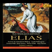 Felix Mendelssohn: Elijah / Christine Wolff, Britta Schwarz, Markus Schafer, Klaus Mertens
