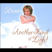 Raissa Katona-Bennett: Another Kind of Light [Digipak]