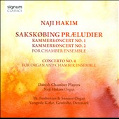 Naji Hakim: Saksobing Praeludier; Chamber Concertos nos. 1 & 2; Concerto for Organ no 4 / Naji Hakim, organ