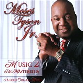 Moses Tyson, Jr.: Music 2 Re-Mastered & Sacred Organ Music
