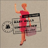 Mary Wells: Something New: Motown Lost & Found [Digipak]