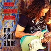 Chris Duarte/The Chris Duarte Group: My Soul Alone *