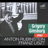 Pianist Grigory Ginsburg plays Anton Rubinstein and Franz Liszt