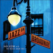 Jack Jezzro/Beegie Adair Trio: Jazz on Broadway