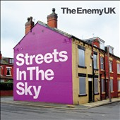 The Enemy UK: Streets In The Sky