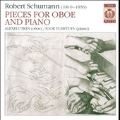 Robert Schumann: Pieces for Oboe and Fortepiano / Utkin, Tchetuev