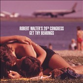 Robert Walter's 20th Congress/Robert Walter: Get Thy Bearings [Digipak] *
