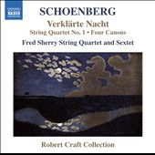 Schoenberg: Verklarte Nacht; String Quartet; Four Canons / Fred Sherry String Quartet and Sextet