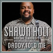 Shawn Holt & The Teardrops: Daddy Told Me